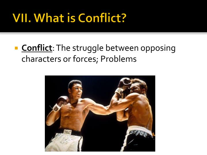 VII. What is Conflict?