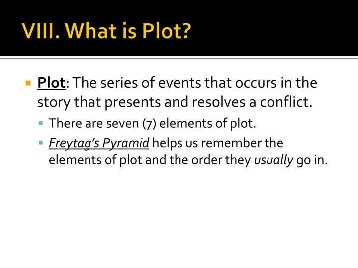 VIII. What is Plot?