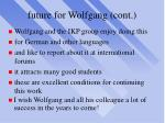 future for wolfgang cont