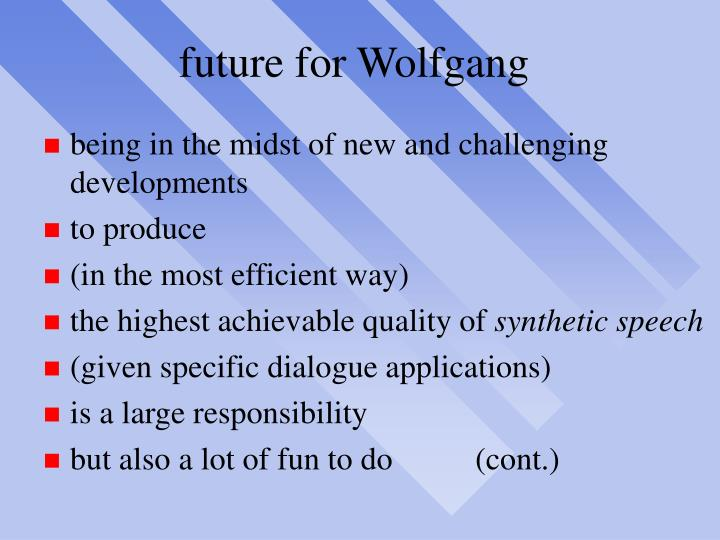 future for Wolfgang