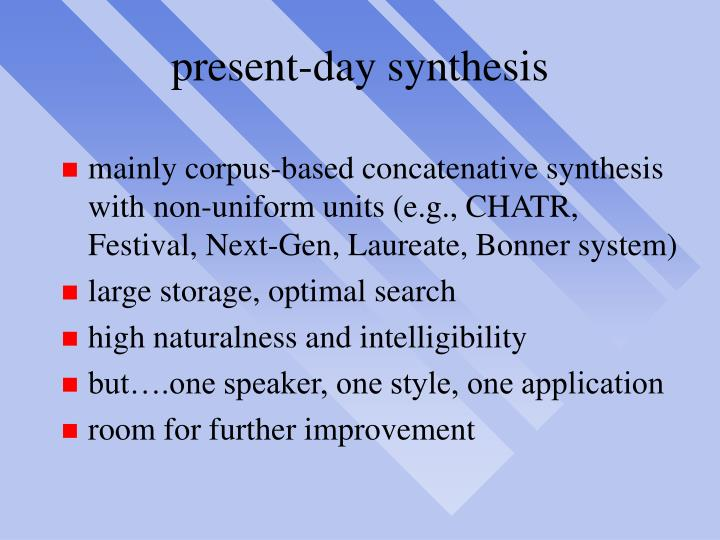 present-day synthesis