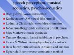 speech perception musical acoustics psycho acoustics