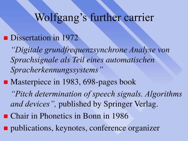 Wolfgang's further carrier