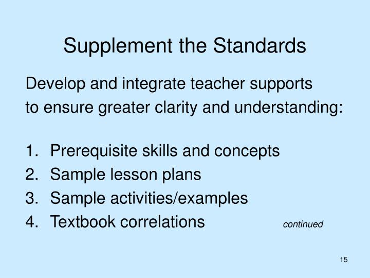 Supplement the Standards