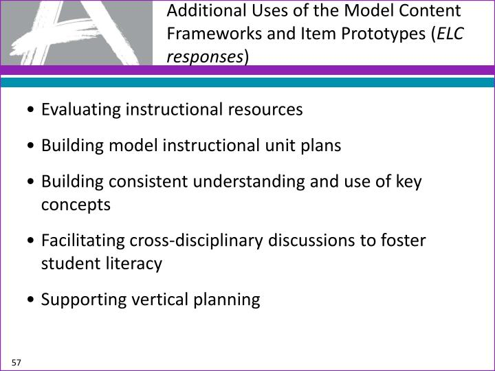 Additional Uses of the Model Content Frameworks and Item Prototypes (