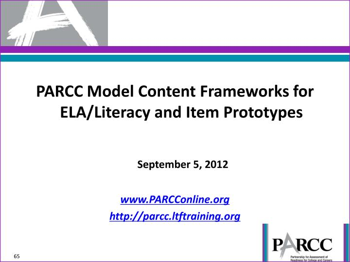 PARCC Model Content Frameworks for ELA/Literacy and Item Prototypes