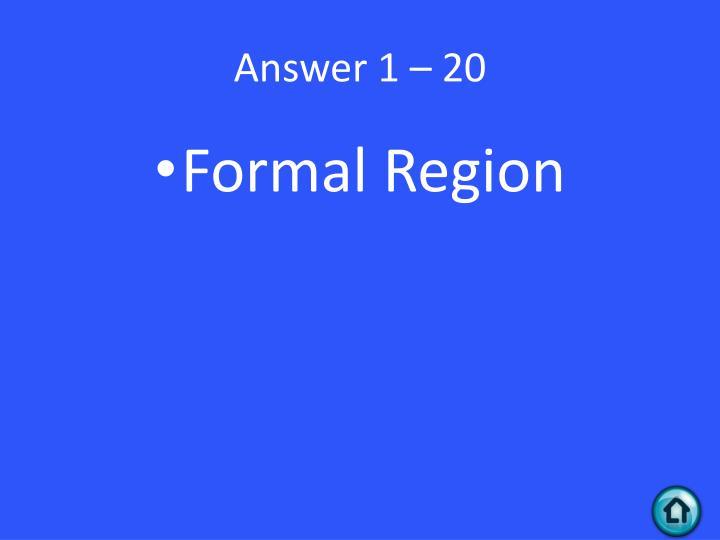 Answer 1 – 20