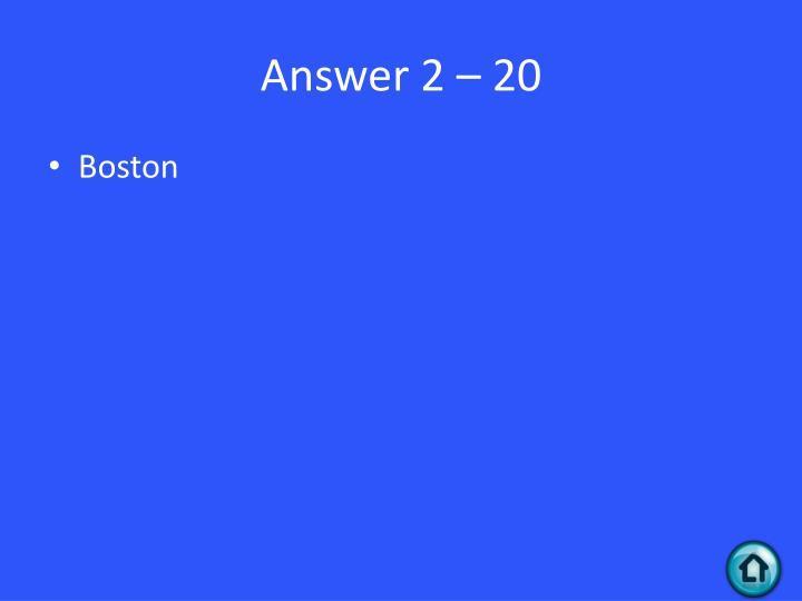 Answer 2 – 20
