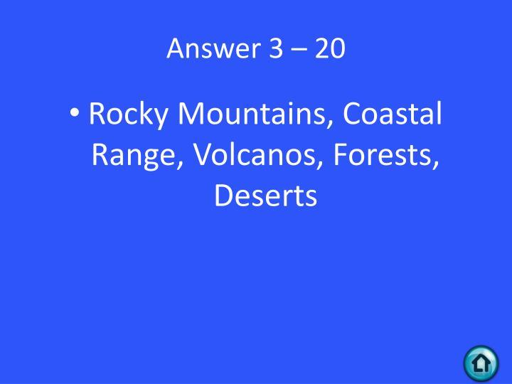 Answer 3 – 20