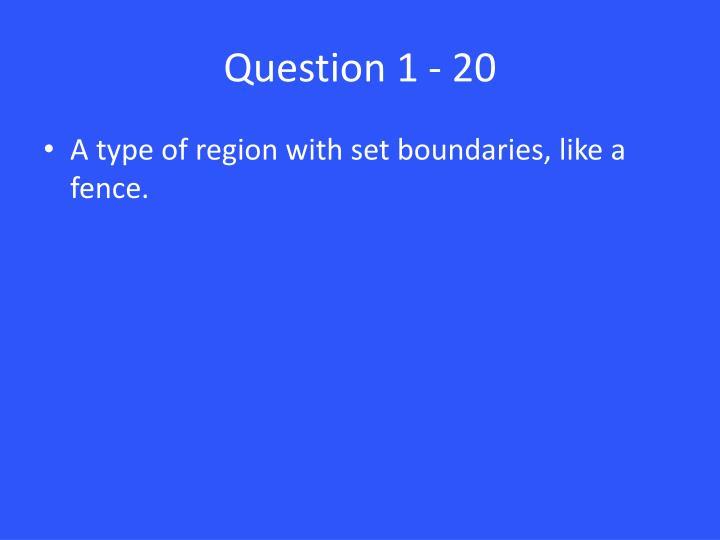 Question 1 - 20