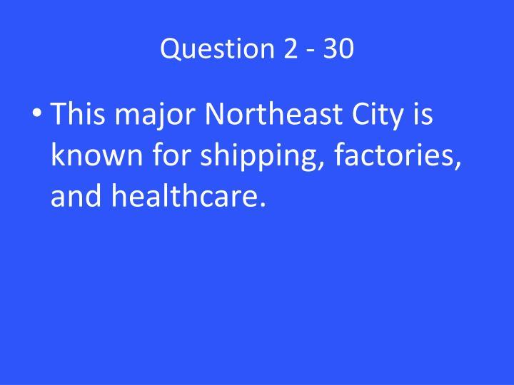 Question 2 - 30