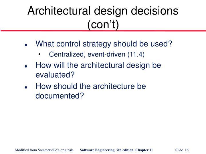 Architectural design decisions (con't)