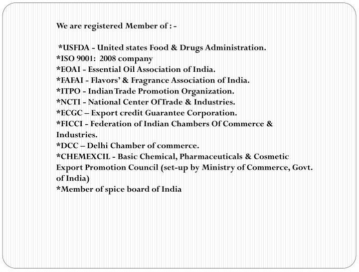 We are registered Member of : -