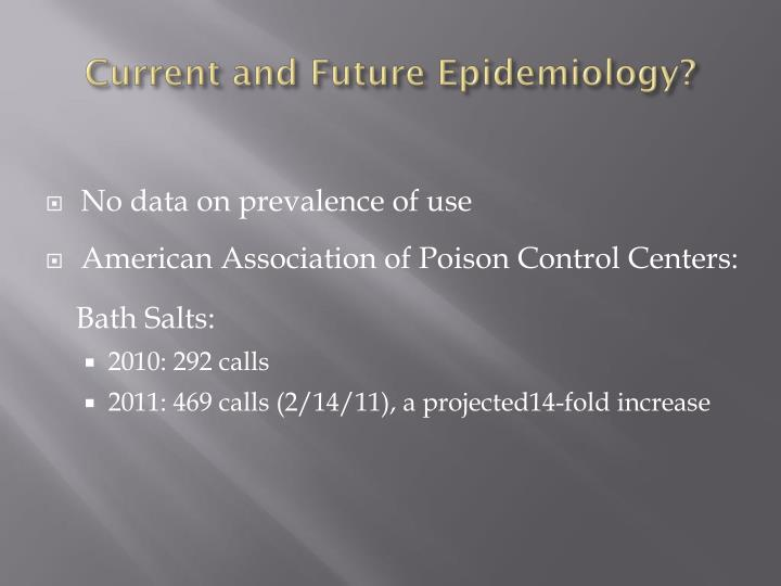 Current and Future Epidemiology?