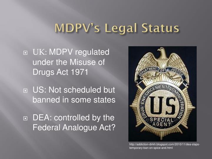 MDPV's Legal Status