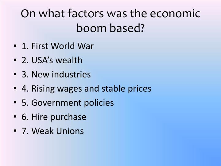 On what factors was the economic boom based