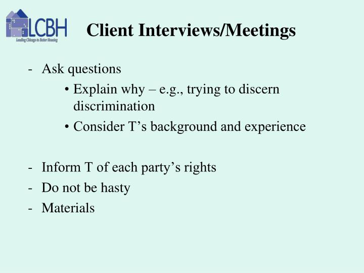 Client Interviews/Meetings