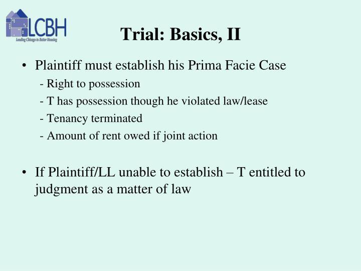 Trial: Basics, II