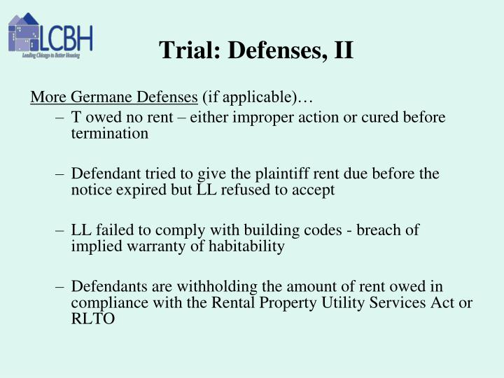 Trial: Defenses, II