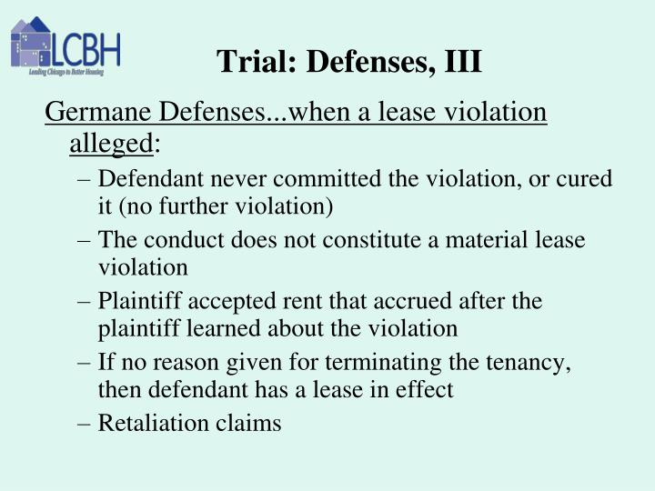 Trial: Defenses, III