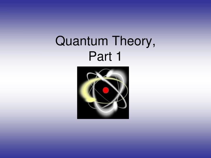 Quantum theory part 1