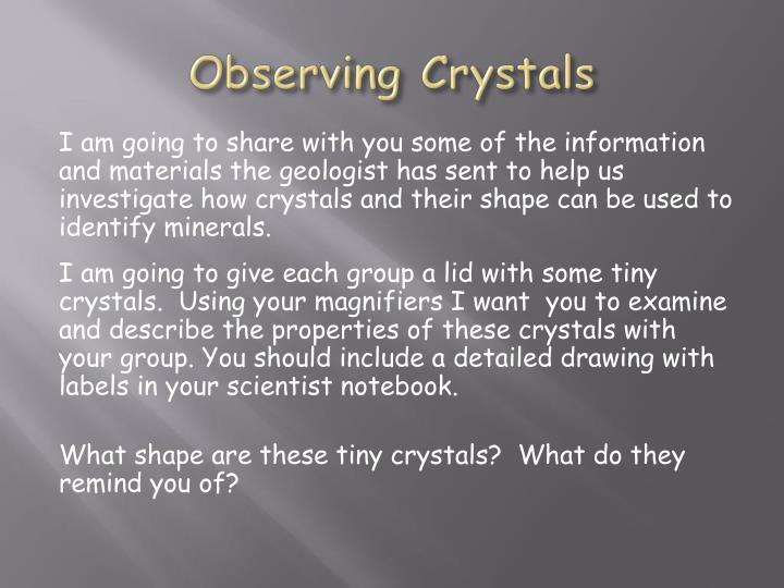 Observing Crystals