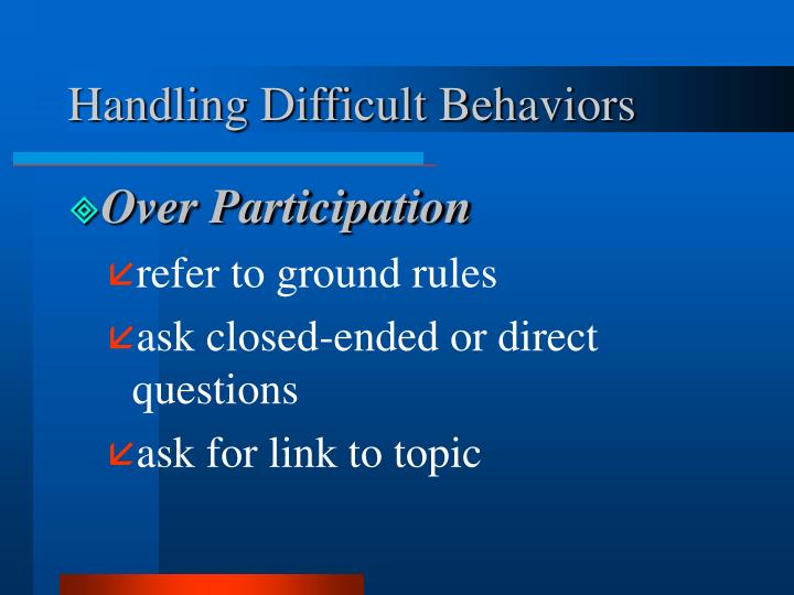 Handling Difficult Behaviors