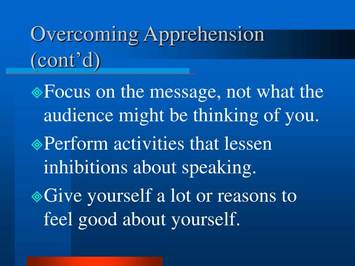Overcoming Apprehension (cont'd)