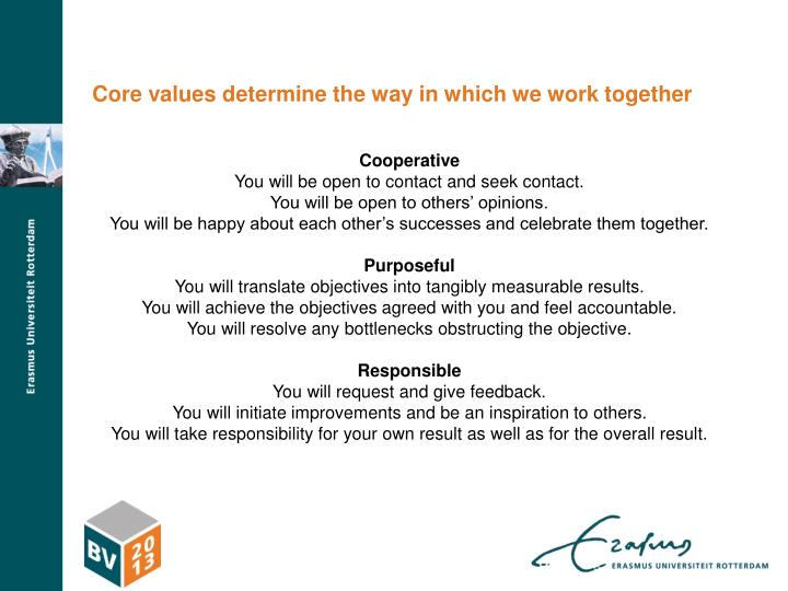 Core values determine the way in which we work together