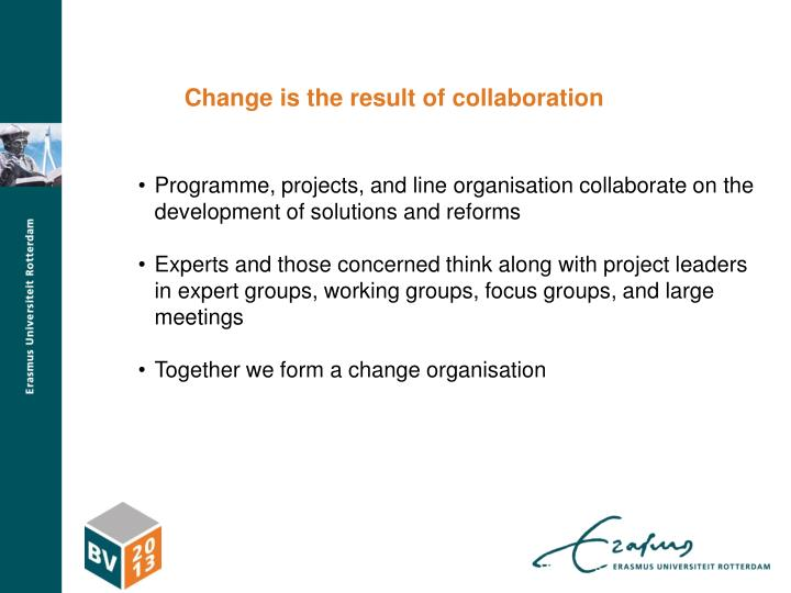 Change is the result of collaboration