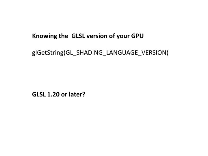 Knowing the  GLSL version of your GPU