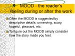 mood the reader s feeling during or after the work