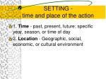 setting time and place of the action