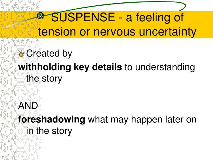 SUSPENSE - a feeling of
