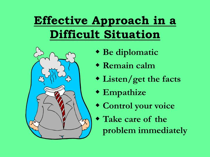 Effective Approach in a Difficult Situation