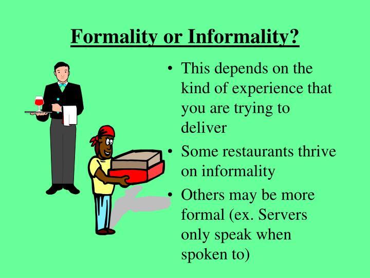 Formality or Informality?