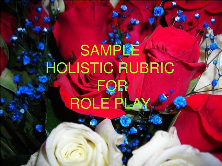 Sample holistic rubric for role play