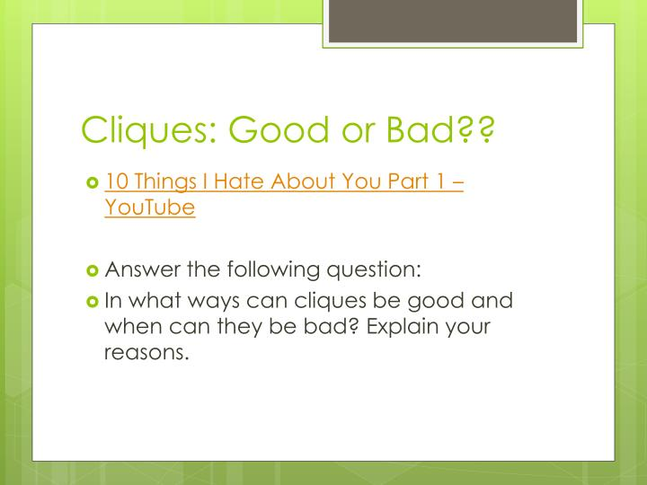Cliques: Good or Bad??