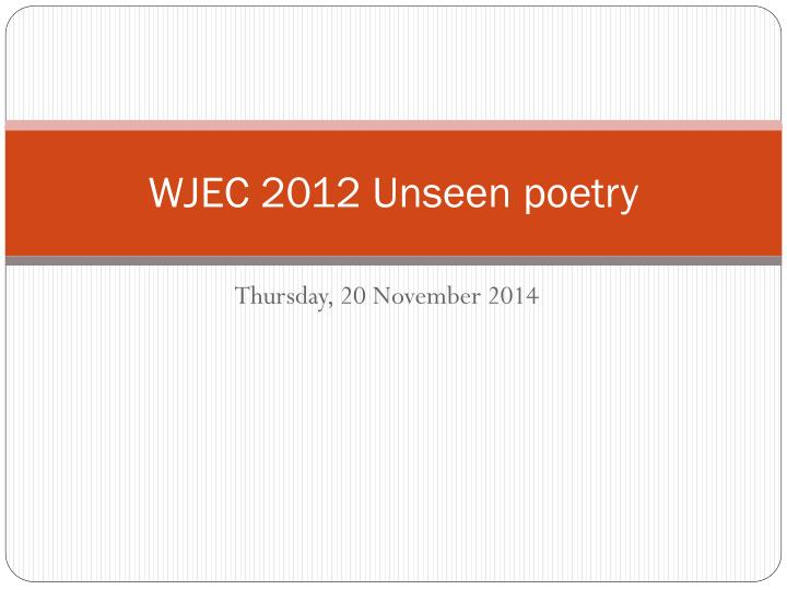 Wjec 2012 unseen poetry