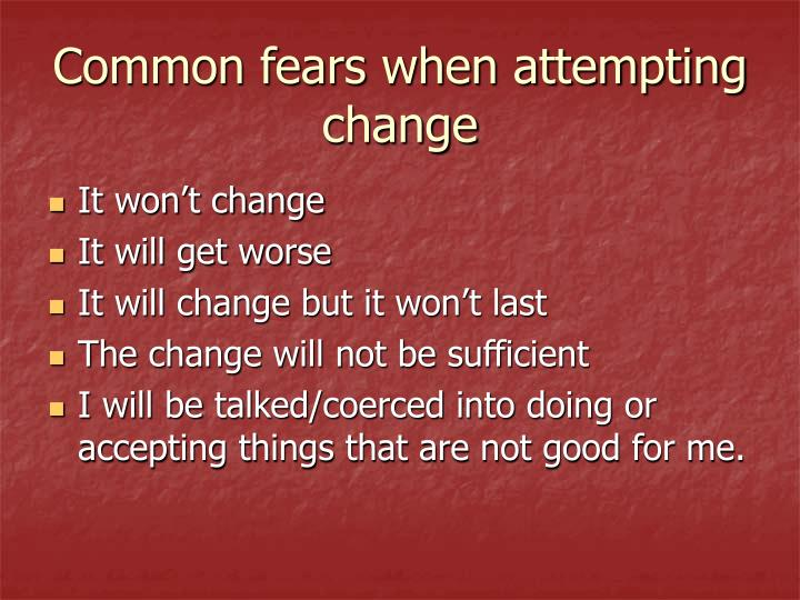 Common fears when attempting change
