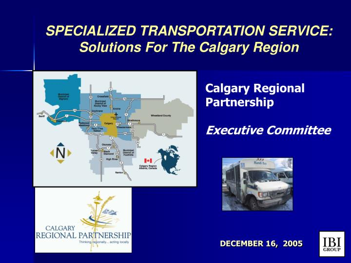 SPECIALIZED TRANSPORTATION SERVICE: Solutions For The Calgary Region