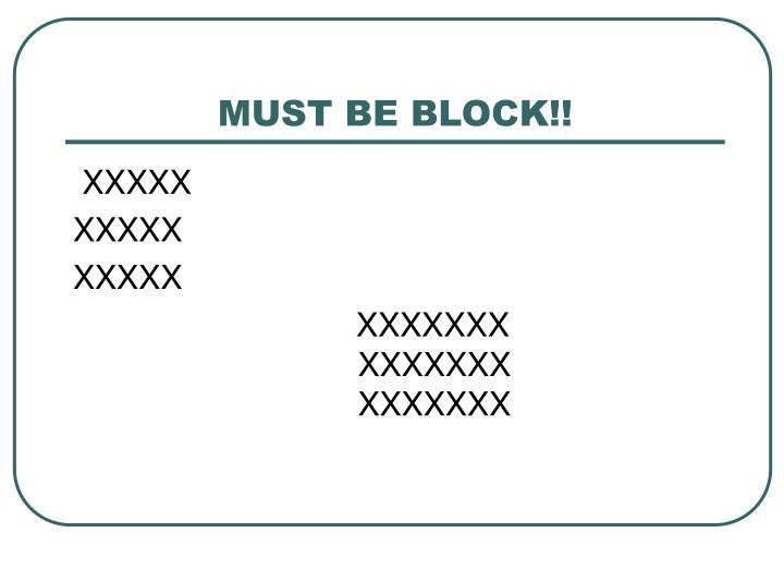 MUST BE BLOCK!!