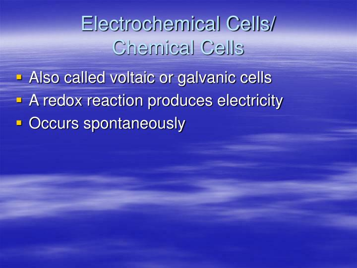 Electrochemical cells chemical cells