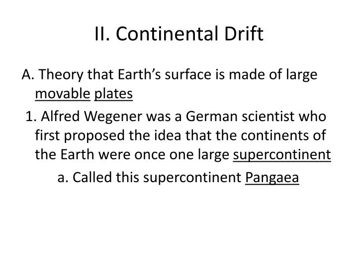 II. Continental Drift