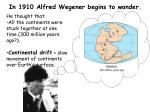 in 1910 alfred wegener begins to wonder