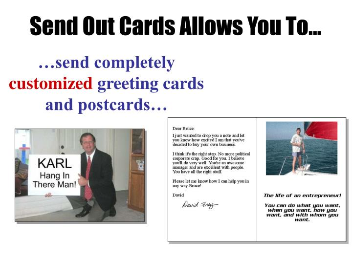 Send Out Cards Allows You To…