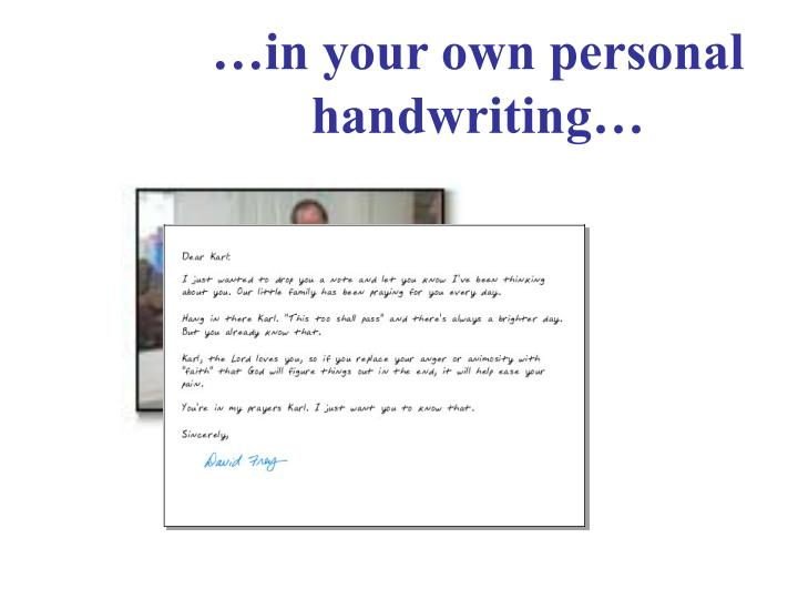 …in your own personal handwriting…