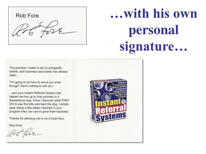 …with his own personal signature…
