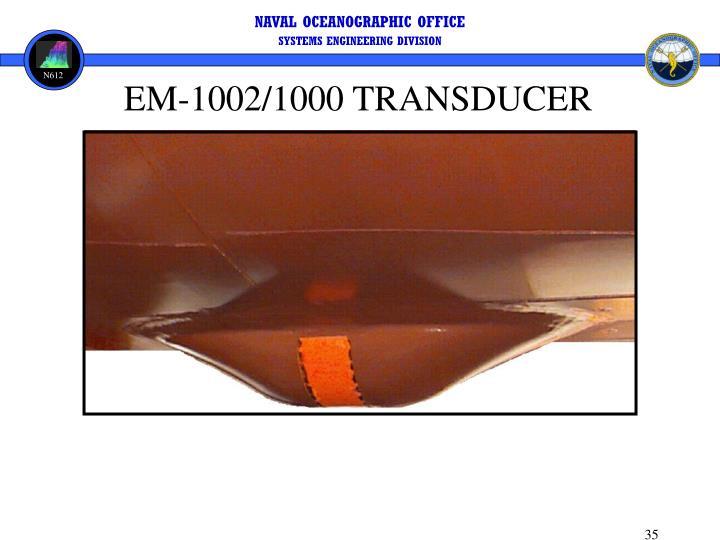 EM-1002/1000 TRANSDUCER
