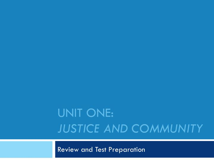 Unit one justice and community